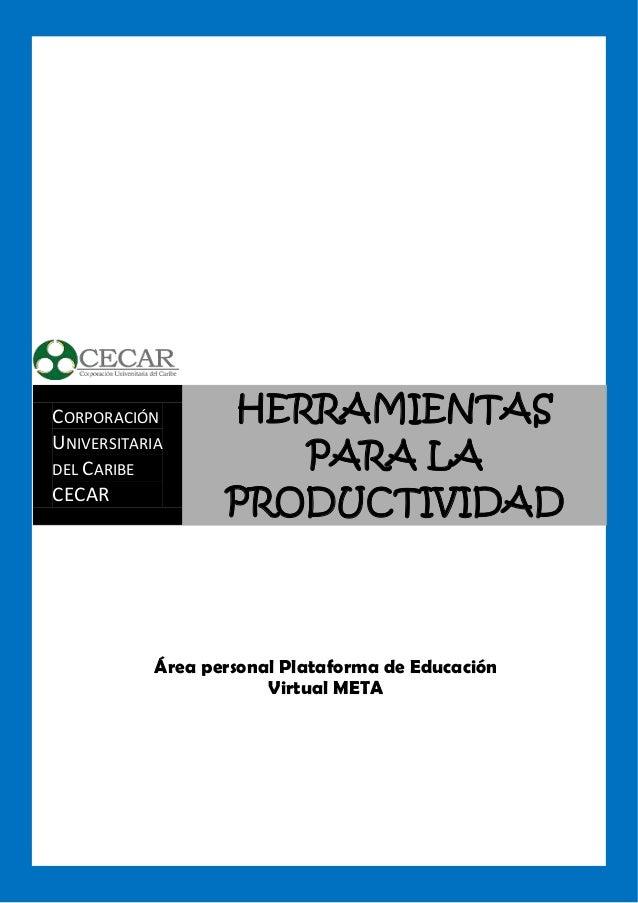CORPORACIÓN UNIVERSITARIA DEL CARIBE CECAR HERRAMIENTAS PARA LA PRODUCTIVIDAD Área personal Plataforma de Educación Virtua...
