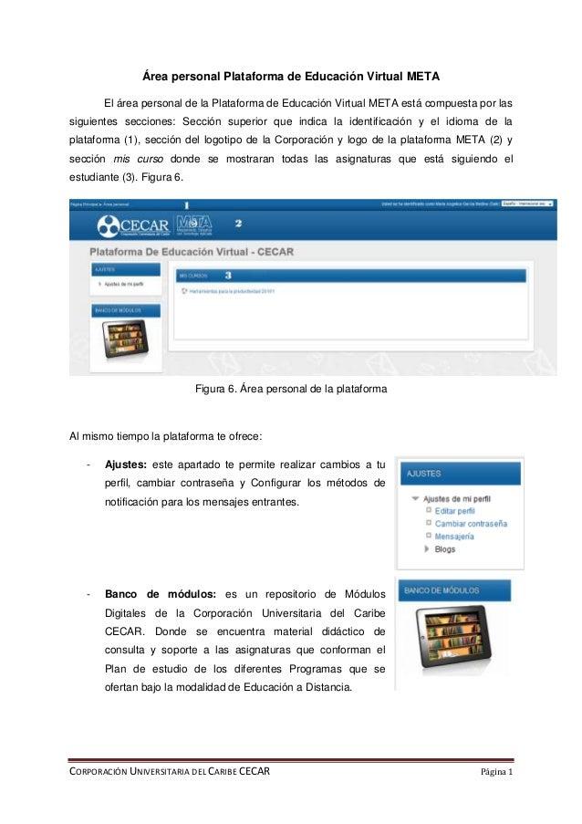 CORPORACIÓN UNIVERSITARIA DEL CARIBE CECAR Página 1 Área personal Plataforma de Educación Virtual META El área personal de...