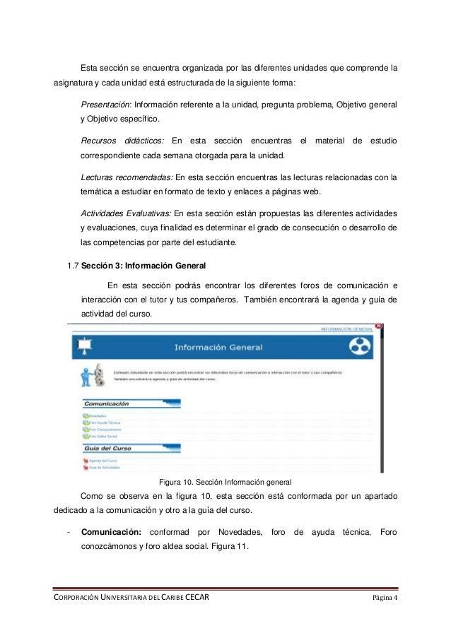 CORPORACIÓN UNIVERSITARIA DEL CARIBE CECAR Página 4 Esta sección se encuentra organizada por las diferentes unidades que c...
