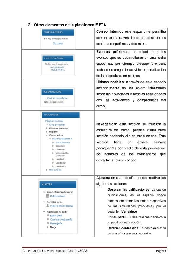 CORPORACIÓN UNIVERSITARIA DEL CARIBE CECAR Página 6 2. Otros elementos de la plataforma META Correo interno: este espacio ...