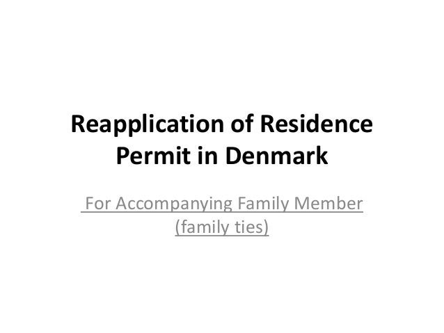 Reapplication of Residence Permit in Denmark For Accompanying Family Member (family ties)