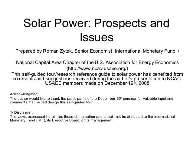 Solar Power: Prospects andIssuesPrepared by Roman Zytek, Senior Economist, International Monetary Fund1/National Capital A...