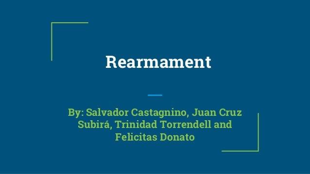 Rearmament By: Salvador Castagnino, Juan Cruz Subirá, Trinidad Torrendell and Felicitas Donato