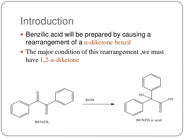 synthesis of benzilic acid The multistep synthesis of benzilic acid begins with a conversion benzaldehyde to benzoin through a condensation reaction the benzoin then oxidizes into benzil .