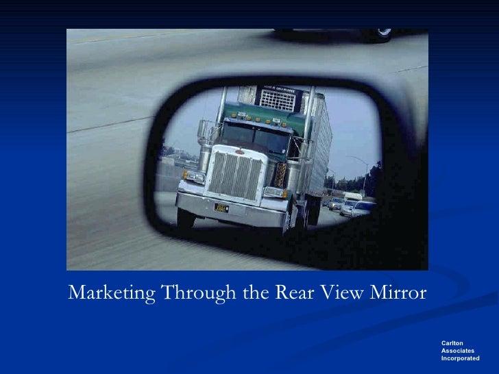 Marketing Through the Rear View Mirror
