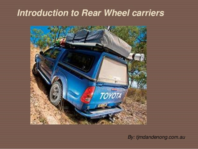 Introduction to Rear Wheel carriers  By: tjmdandenong.com.au