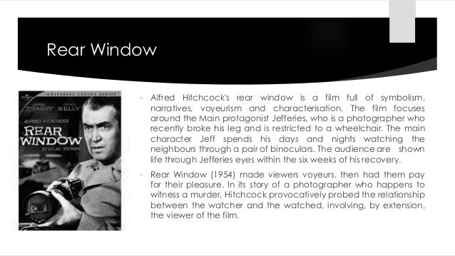 rear window essay conclusion Mart alfred hitchcock was an amazing director and his films have lived on and are still thriving today due to the techniques he used in his films and the way he created them.