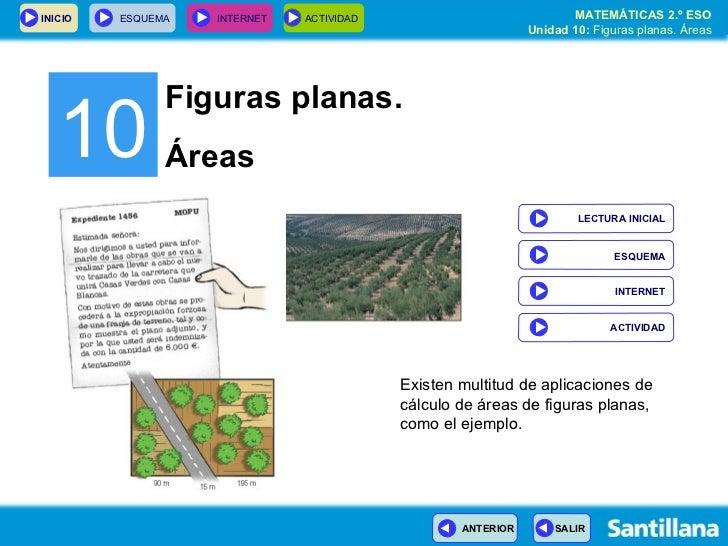 10 Figuras planas. Áreas Existen multitud de aplicaciones de cálculo de áreas de figuras planas, como el ejemplo. INTERNET...