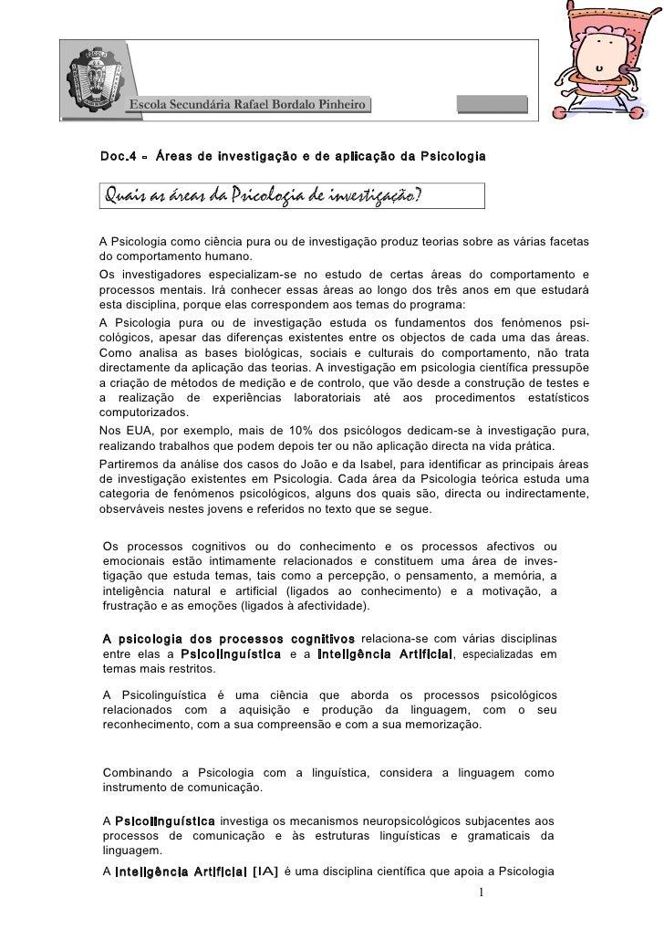 Doc.4 - Áreas de investigação e de aplicação da PsicologiaA Psicologia como ciência pura ou de investigação produz teorias...