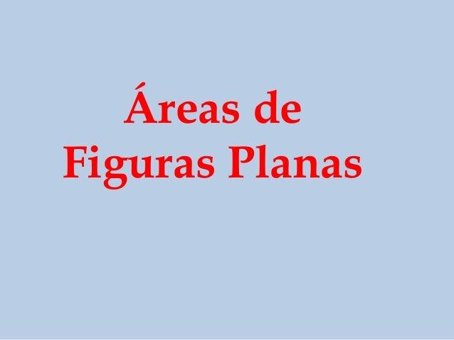 Áreas deFiguras Planas