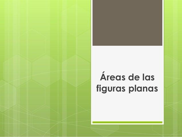 Áreas de las figuras planas