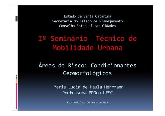 Estado de Santa Catarina Secretaria do Estado de Planejamento Conselho Estadual das Cidades Iº Seminário Técnico de Mobili...