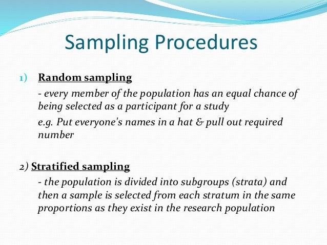 Sampling Procedures 3) Stratified random sampling - the population is divided into subgroups (strata) - a random sample is...
