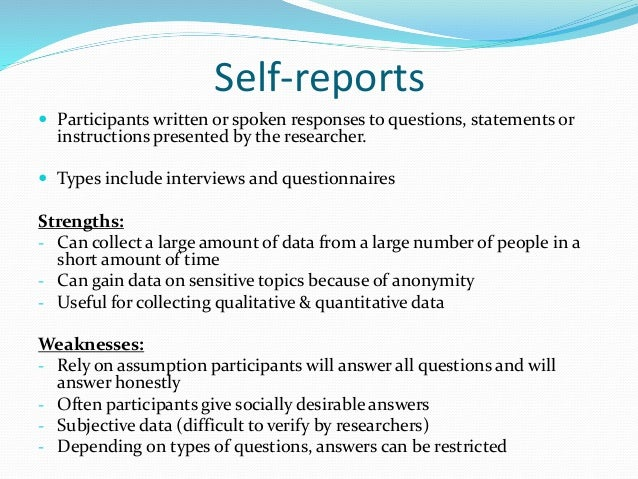 Interviews  Involve interaction between the participant and experimenter Structured interview: Participants are asked a s...