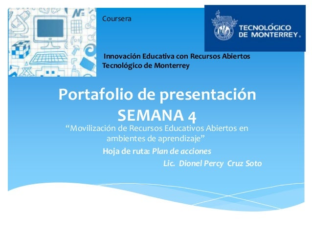 """Portafolio de presentación SEMANA 4 """"Movilización de Recursos Educativos Abiertos en ambientes de aprendizaje"""" Hoja de rut..."""