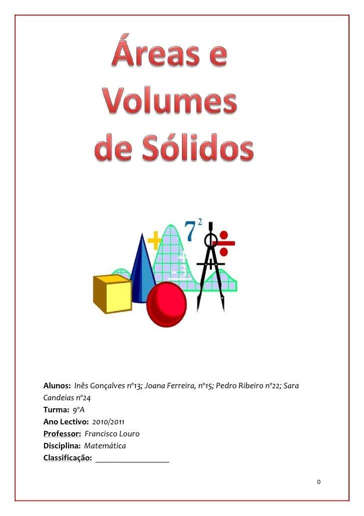 Alunos: Inês Gonçalves nº13; Joana Ferreira, nº15; Pedro Ribeiro nº22; SaraCandeias nº24Turma: 9ºAAno Lectivo: 2010/2011Pr...