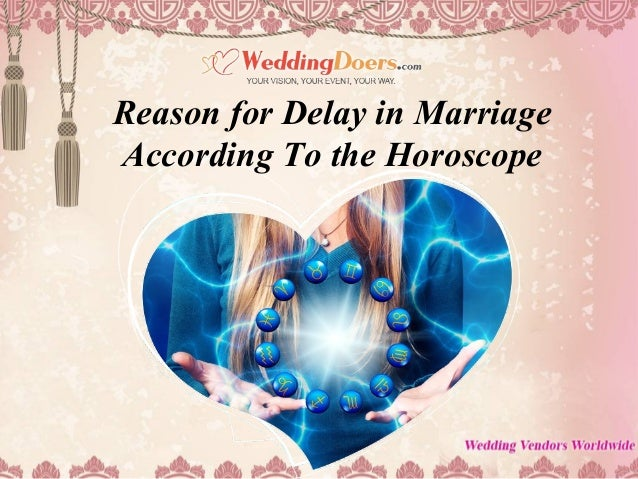 Reason for Delay in Marriage According To the Horoscope