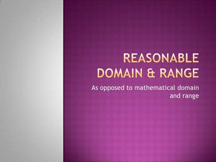 reasonable domain range