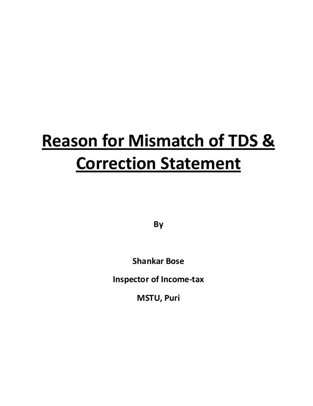 Reason for Mismatch of TDS &Correction StatementByShankar BoseInspector of Income-taxMSTU, Puri