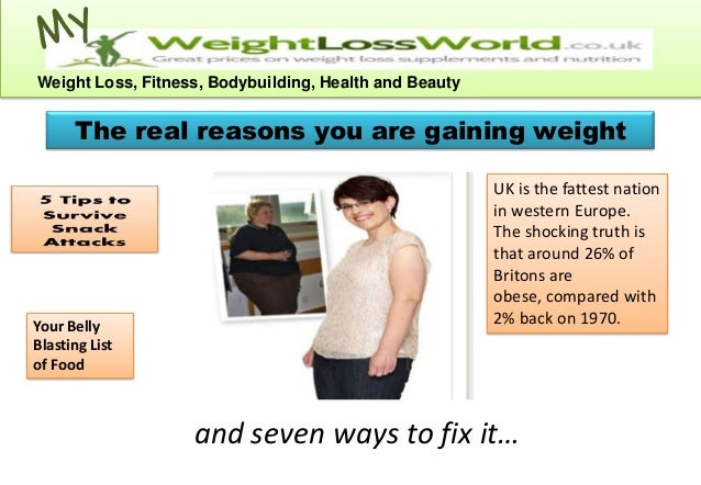 Weight Loss, Fitness, Bodybuilding, Health and Beauty      The real reasons you are gaining weight                        ...