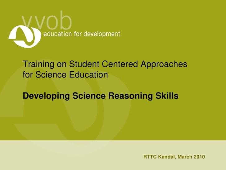 Developing students' reasoning skills in science