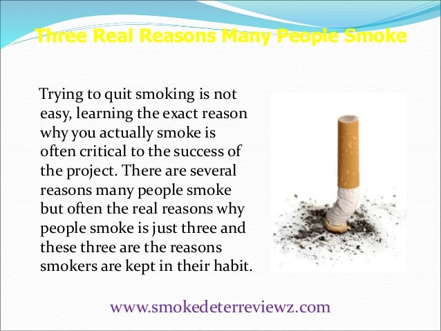 an analysis of the reasons for smoking 60 reasons for not smoking: 100 reasons to keep on (or take up) smoking: personal health personal health 1 increases the risk of lung cancer: misleading: 1 statistically, lung cancer occurs in only in 10% of the smokers - the large majority well over 70 years of age - where statistical death occurs anyway.