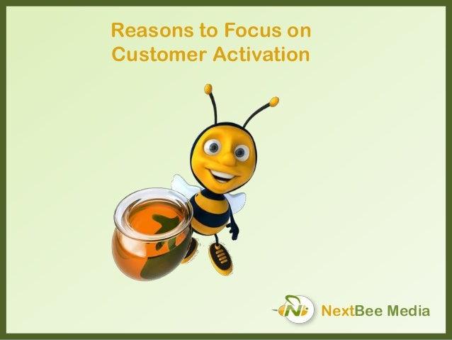 NextBee Media Reasons to Focus on Customer Activation