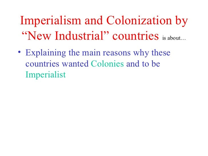 imperialism and colonization Imperialism definition: 1 a system in which a country rules other countries, sometimes having used force to get power over them: 2 a situation in which one country.