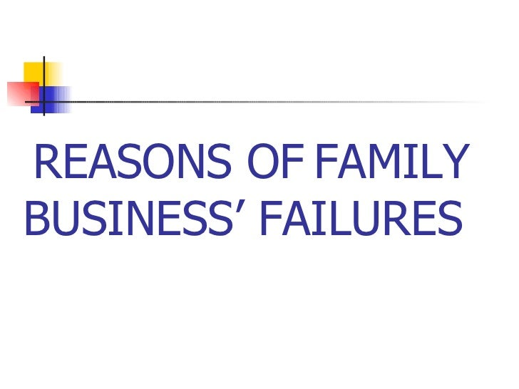 REASONS OF   FAMILY BUSINESS' FAILURES