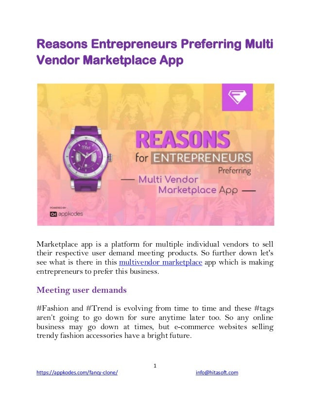 1 https://appkodes.com/fancy-clone/ info@hitasoft.com Reasons Entrepreneurs Preferring Multi Vendor Marketplace App Market...