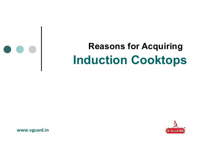 Reasons for Acquiring Induction Cooktops www.vguard.in