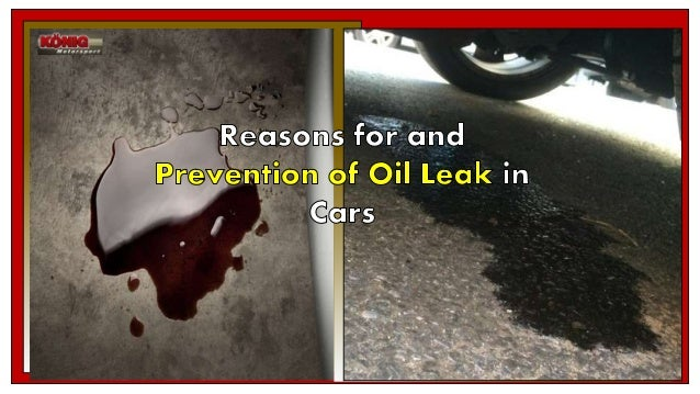 Oil Leak In Car >> Reasons For And Prevention Of Oil Leak In Cars