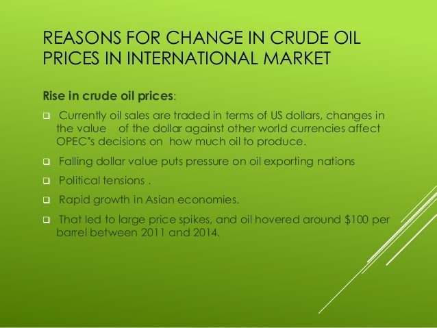 oil price change essay The effects of oil price shocks economics essay  changes in oil prices have an indirect effect on these three variables through their impact on real gdp in addition, oil prices have a direct dynamic effect on government revenues an increase in oil prices raises government revenues, but an increase in the variance of oil prices actually.