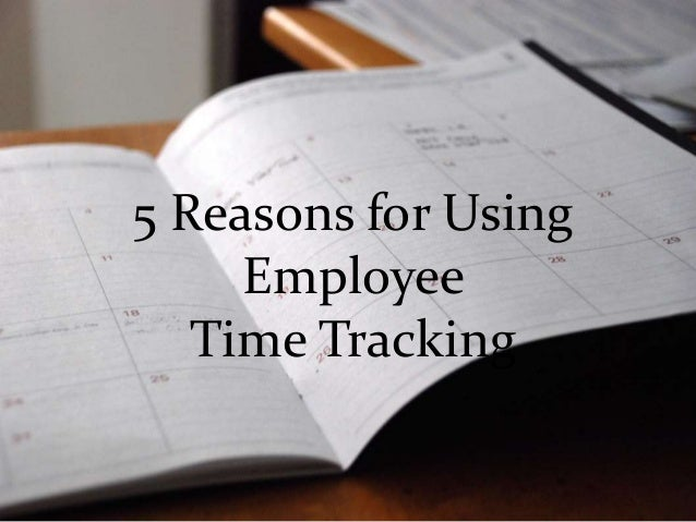 5 Reasons for Using Employee Time Tracking