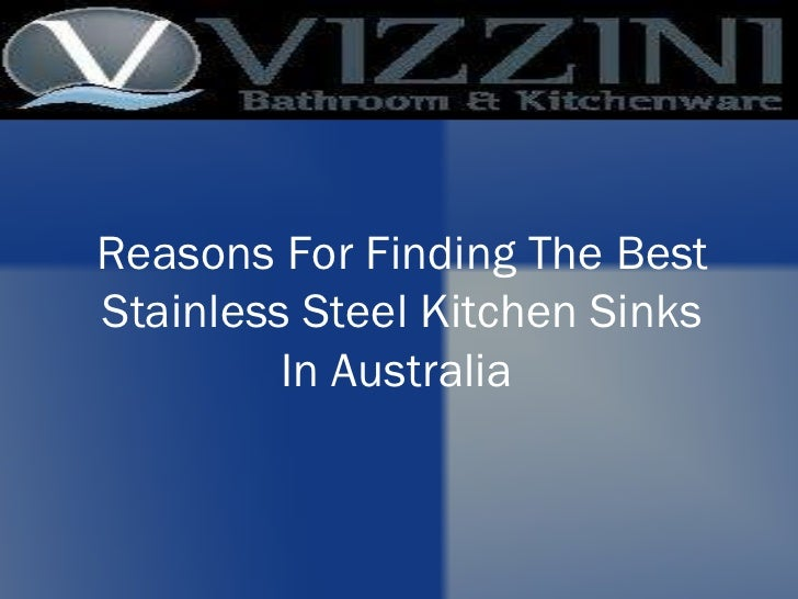 Reasons For Finding The Best Stainless Steel Kitchen Sinks In Australia
