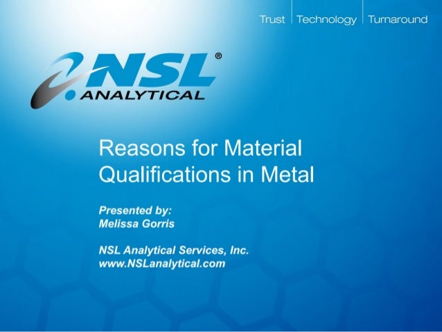 Reasons for Material Qualifications in Metal