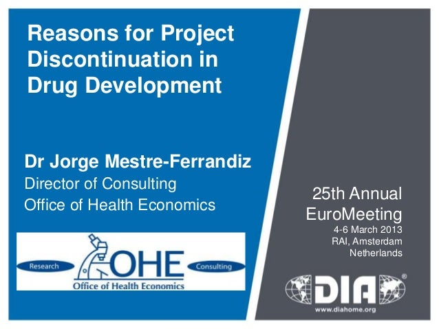 Reasons for ProjectDiscontinuation inDrug DevelopmentDr Jorge Mestre-FerrandizDirector of Consulting                      ...