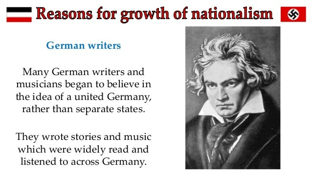 growth of german nationalism essay German nationalism, or 'pan-germanism', was the political glue that bound these states together the leaders of post-1871 germany relied on nationalist sentiment to consolidate and strengthen the new nation and to gain public support.