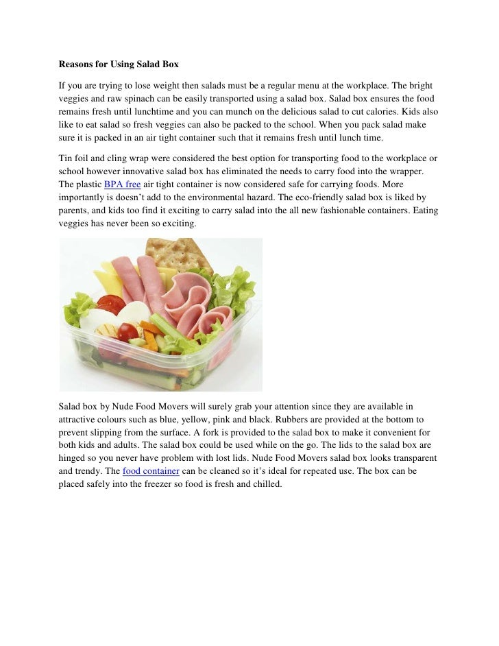 Reasons for Using Salad BoxIf you are trying to lose weight then salads must be a regular menu at the workplace. The brigh...