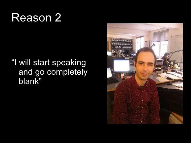 "Reason 2 <ul><li>"" I will start speaking and go completely blank"" </li></ul>"