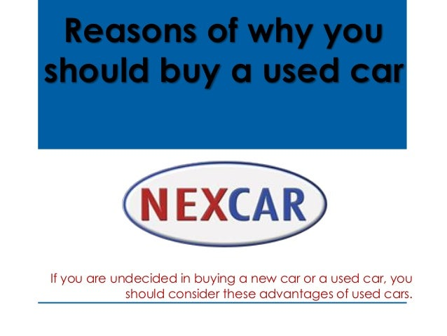 Reasons of why you should buy a used car  If you are undecided in buying a new car or a used car, you should consider thes...
