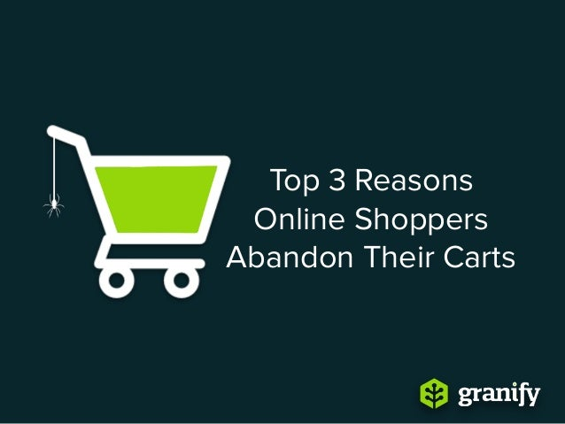 Top 3 Reasons Online Shoppers Abandon Their Carts