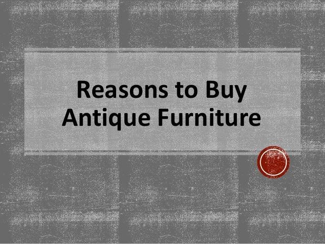 reasons-to-buy-antique-furniture-1-638.jpg?cb=1481960210 - Reasons To Buy Antique Furniture