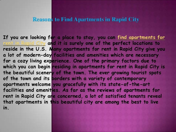 Reasons to Find Apartments in Rapid CityIf you are looking for a place to stay, you can find apartments forrent in Rapid C...