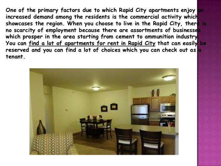 One of the primary factors due to which Rapid City apartments enjoy anincreased demand among the residents is the commerci...