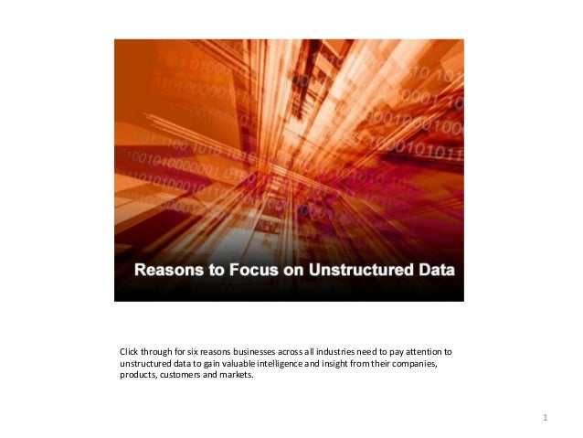 Click through for six reasons businesses across all industries need to pay attention to unstructured data to gain valuable...