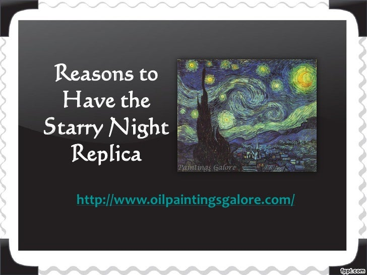 Reasons to  Have theStarry Night  Replica   http://www.oilpaintingsgalore.com/