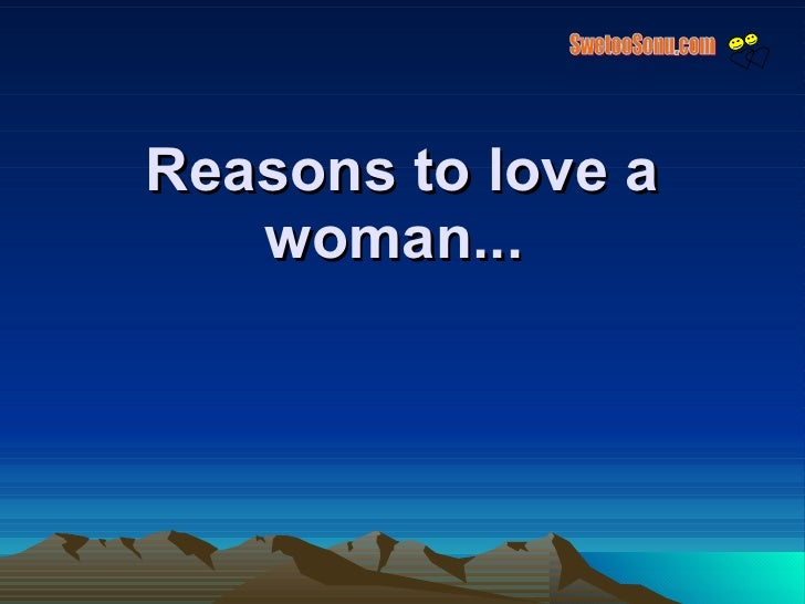 Reasons to love a woman...   SwetooSonu.com