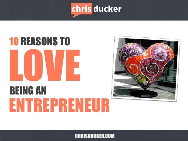 10 REASONS TO BEING AN LOVE ENTREPRENEUR