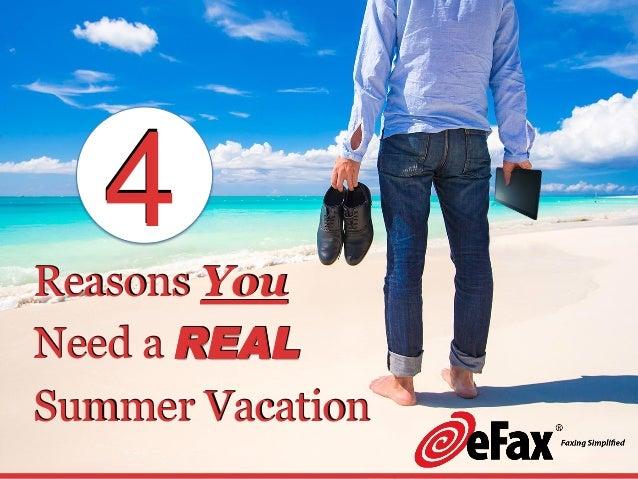 Reasons You Need a REAL Summer Vacation 4 Reasons You Need a REAL Summer Vacation 4